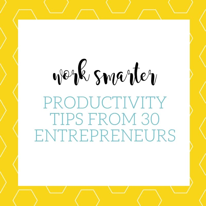 Boost Your Productivity With These Real-World Strategies from 30 Smart Entrepreneurs