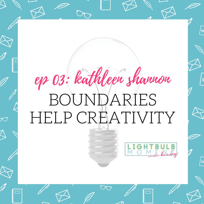 03: Boundaries Help Creativity with Kathleen Shannon