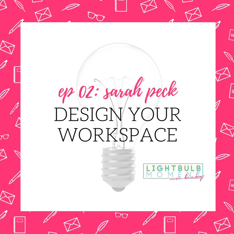 02: Design Your Workspace with Sarah Peck