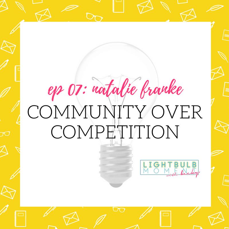 07: Natalie Franke: Community Over Competition