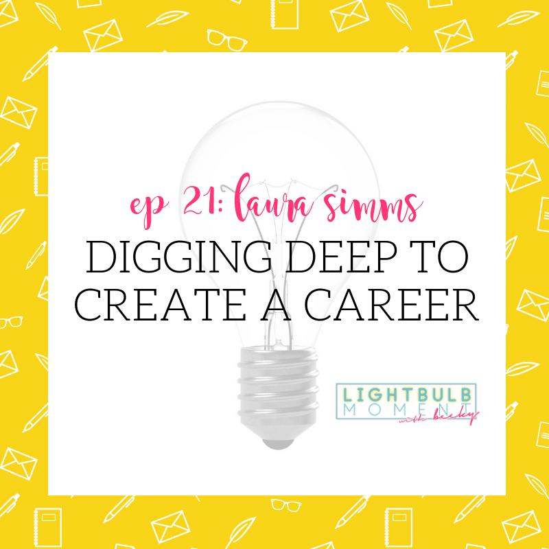 21: Laura Simms: Digging Deeper to Create a Career