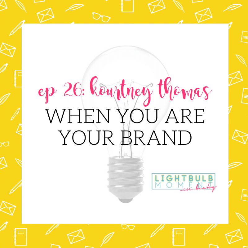 Ep 26: Kourtney Thomas: When You Are Your Brand