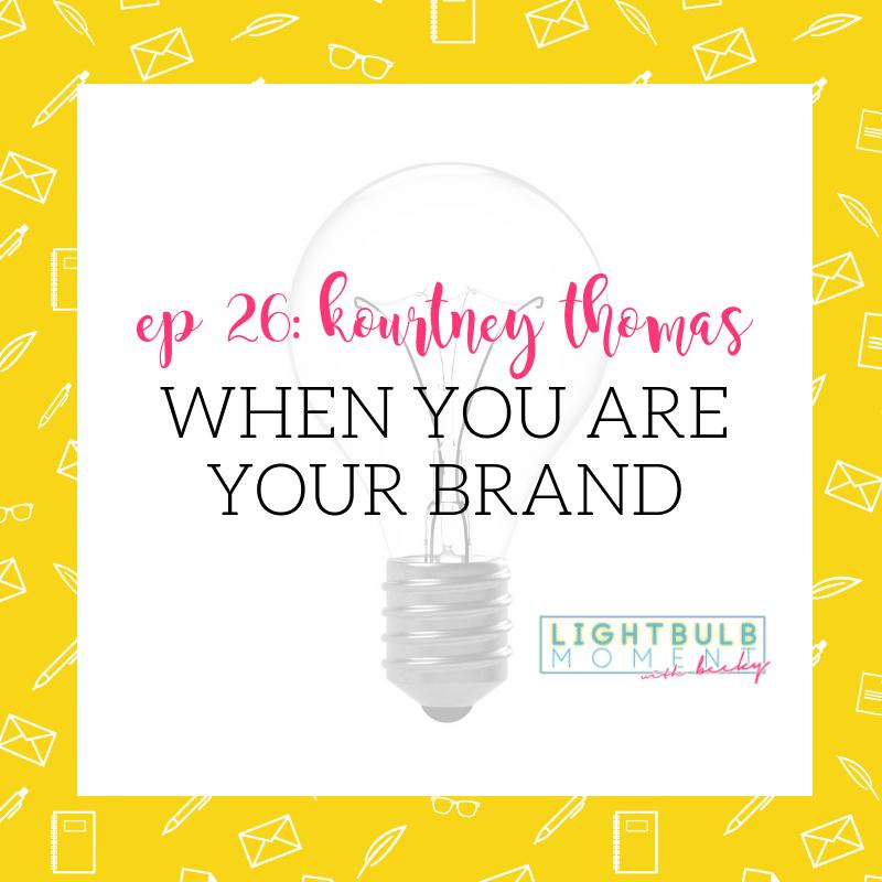 Ep 26: Kourtney Thomas: When You Are Your Brand