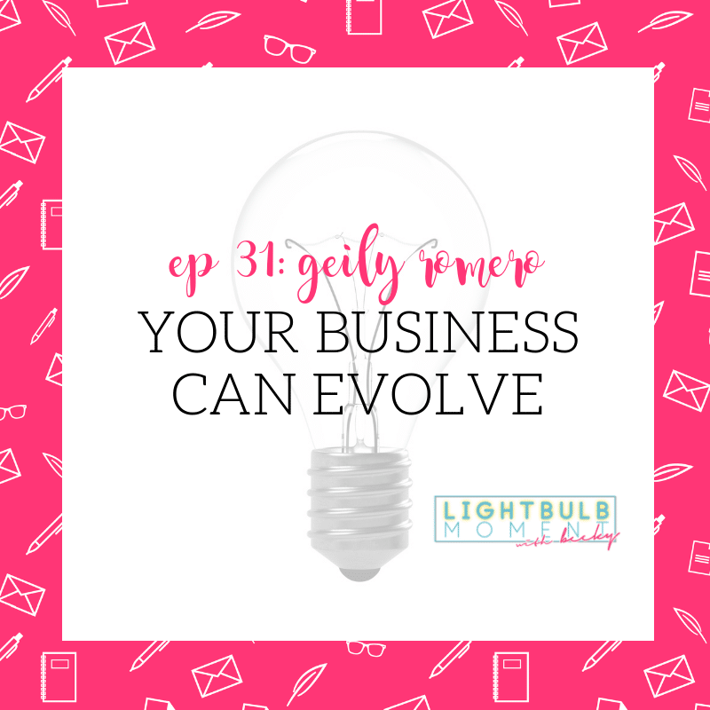 31: Geily Romero: Your Business Can Evolve