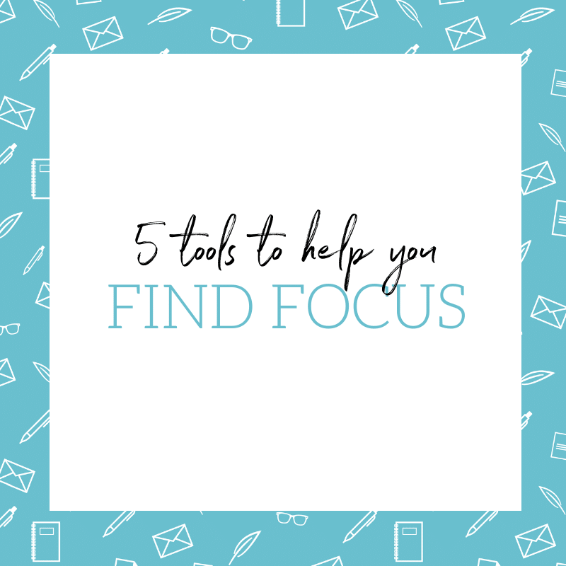 5 Tools to Find Focus