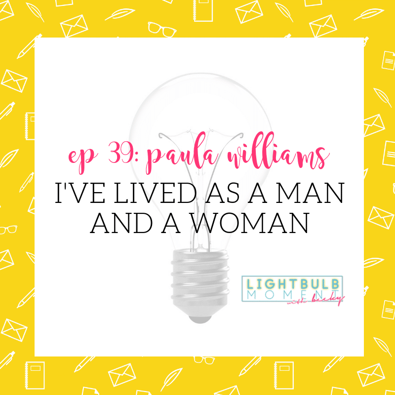 39: Paula Williams: I've Lived as a Man and a Woman