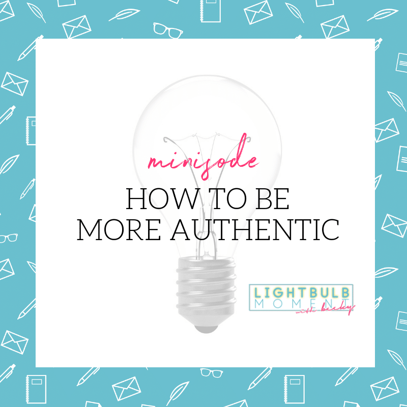 Minisode: How to be More Authentic