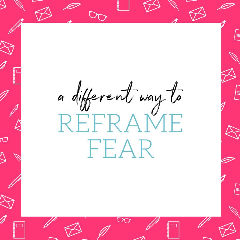 Reframing Fear