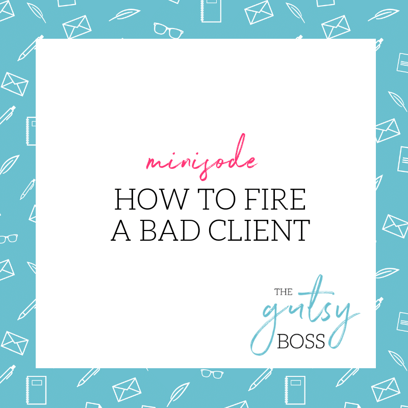 Minisode: How to Fire a Bad Client