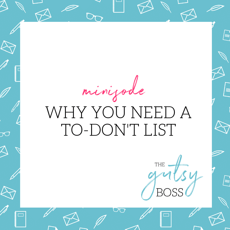 Minisode: Why You Need a To-Don't List