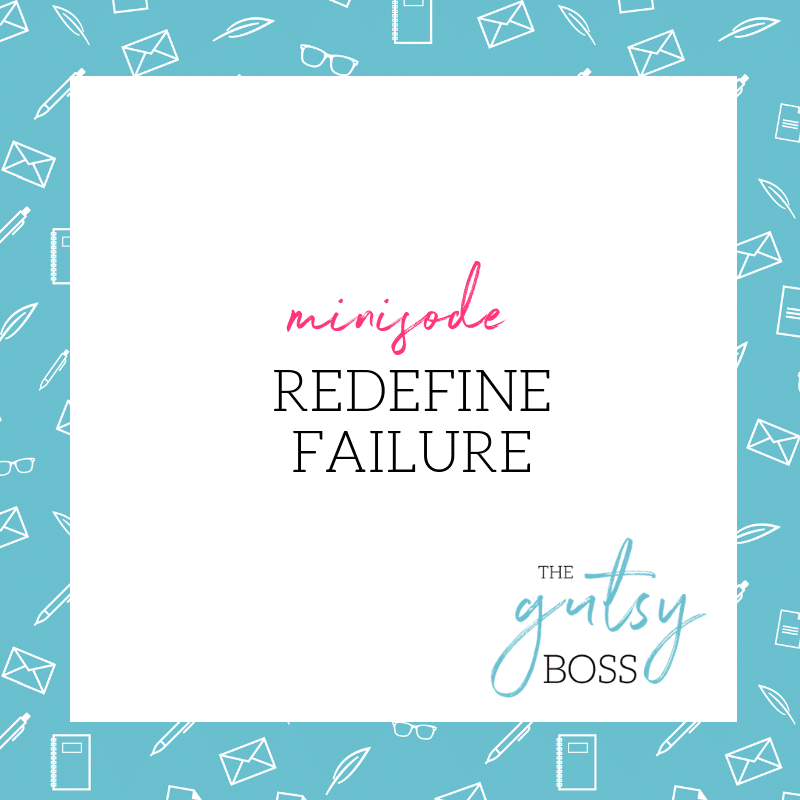 Minisode: Redefine Failure