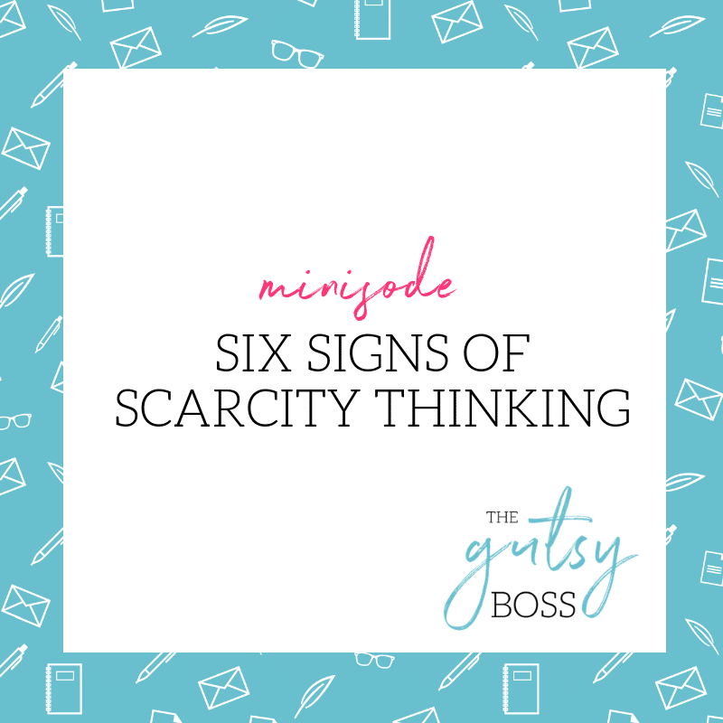 Minisode: Six Signs of Scarcity Thinking
