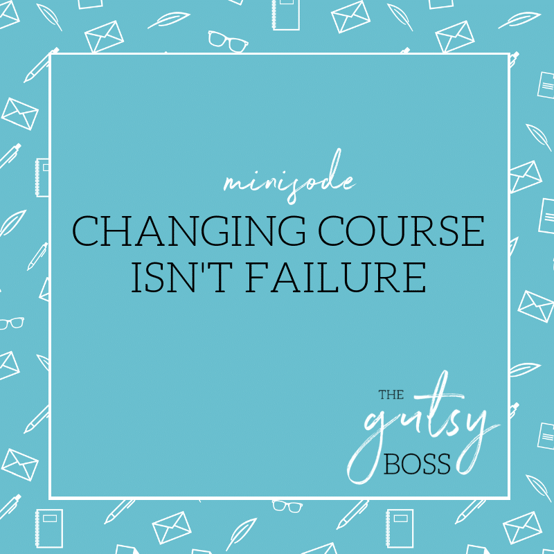 Minisode: Changing Course Isn't Failure