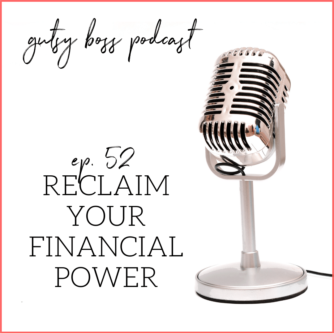 52. Keina Newell: Reclaim Your Financial Power