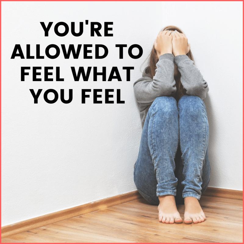 It's Okay to Feel How You Feel