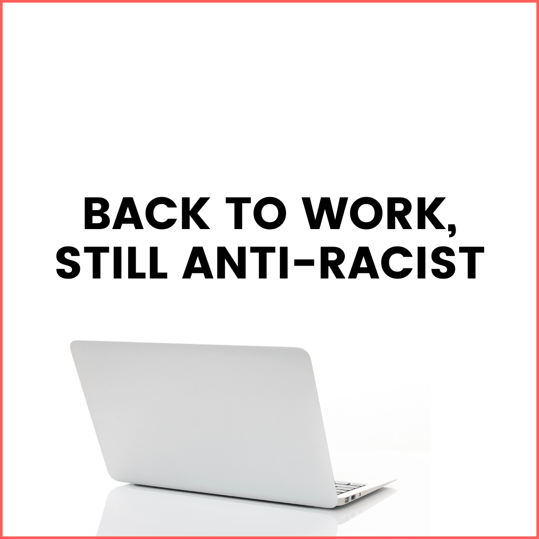 Back to Work, Still Anti-Racist (podcast)