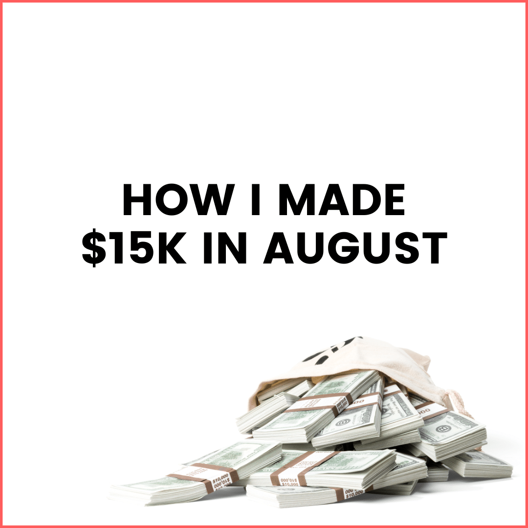 How I Made $15k in August