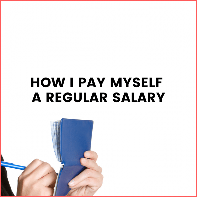 How I Pay Myself a Regular Salary