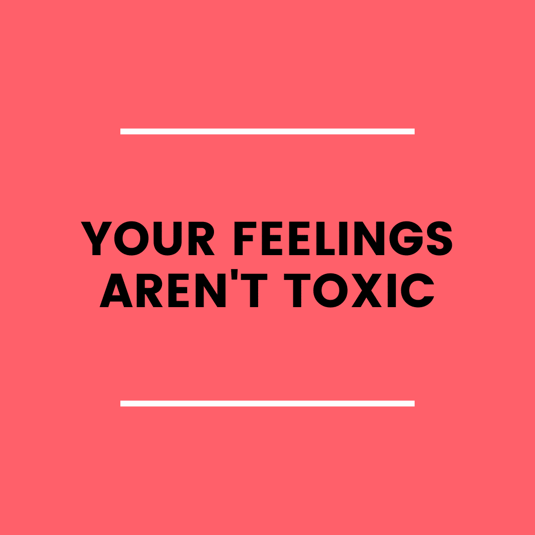 Your Feelings Aren't Toxic (podcast)