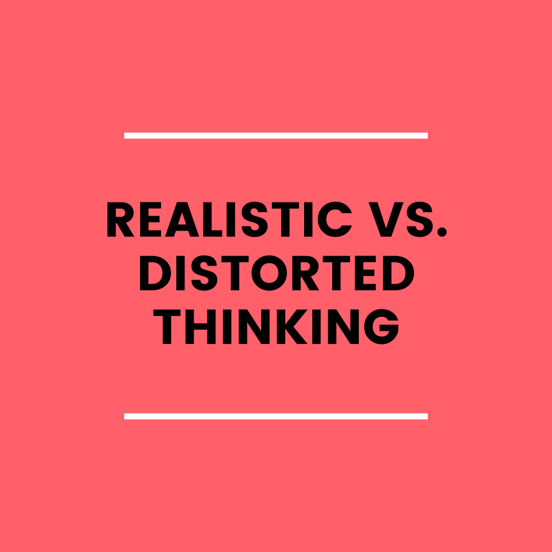 Realistic vs. Distorted Thinking (podcast)