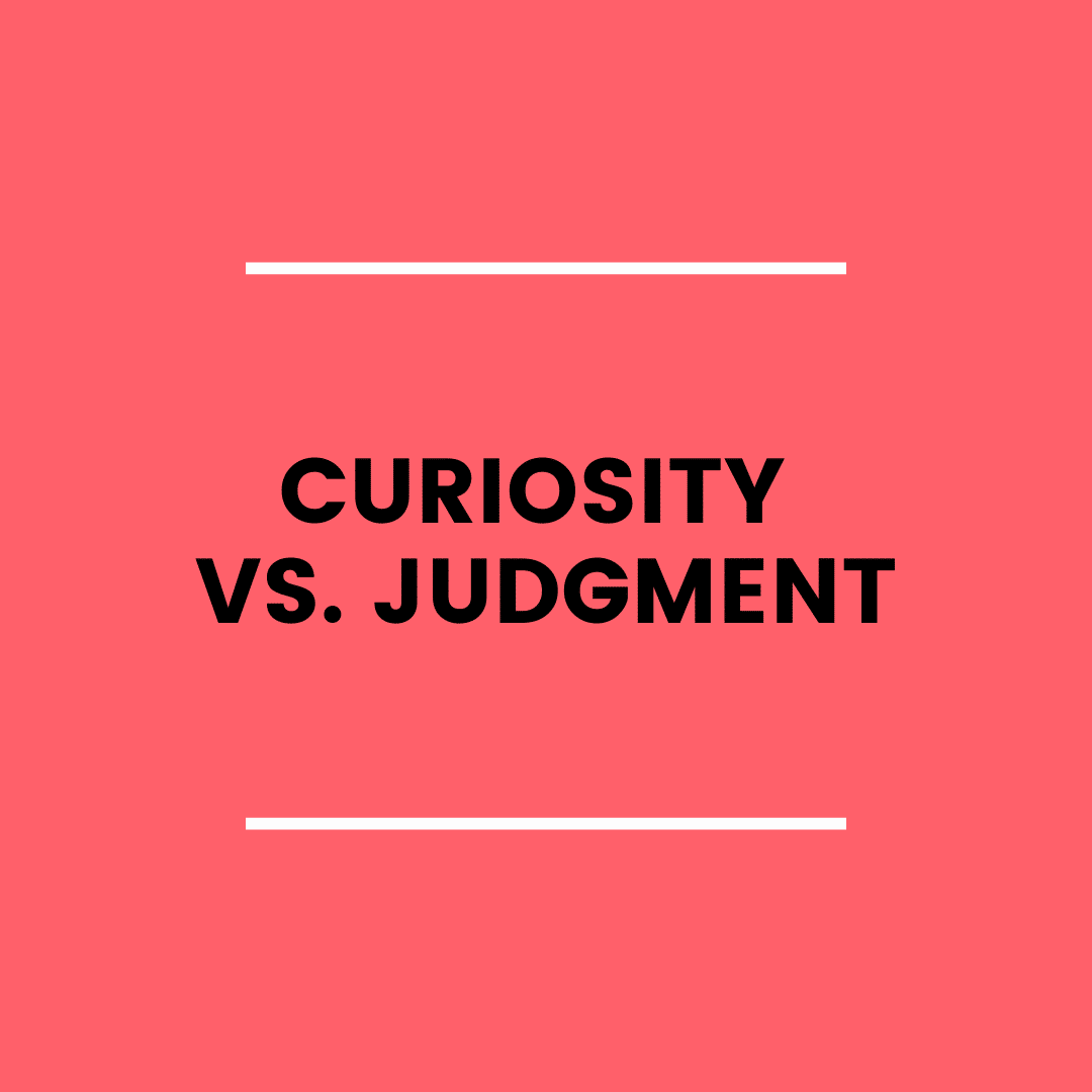 Curiosity vs. Judgment in Mindset Work (podcast)