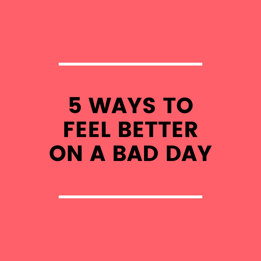 5 Ways to Feel Better, Part 1 (podcast)