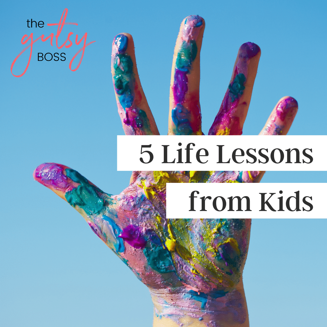5 Life Lessons Kids Can Teach Us (podcast)