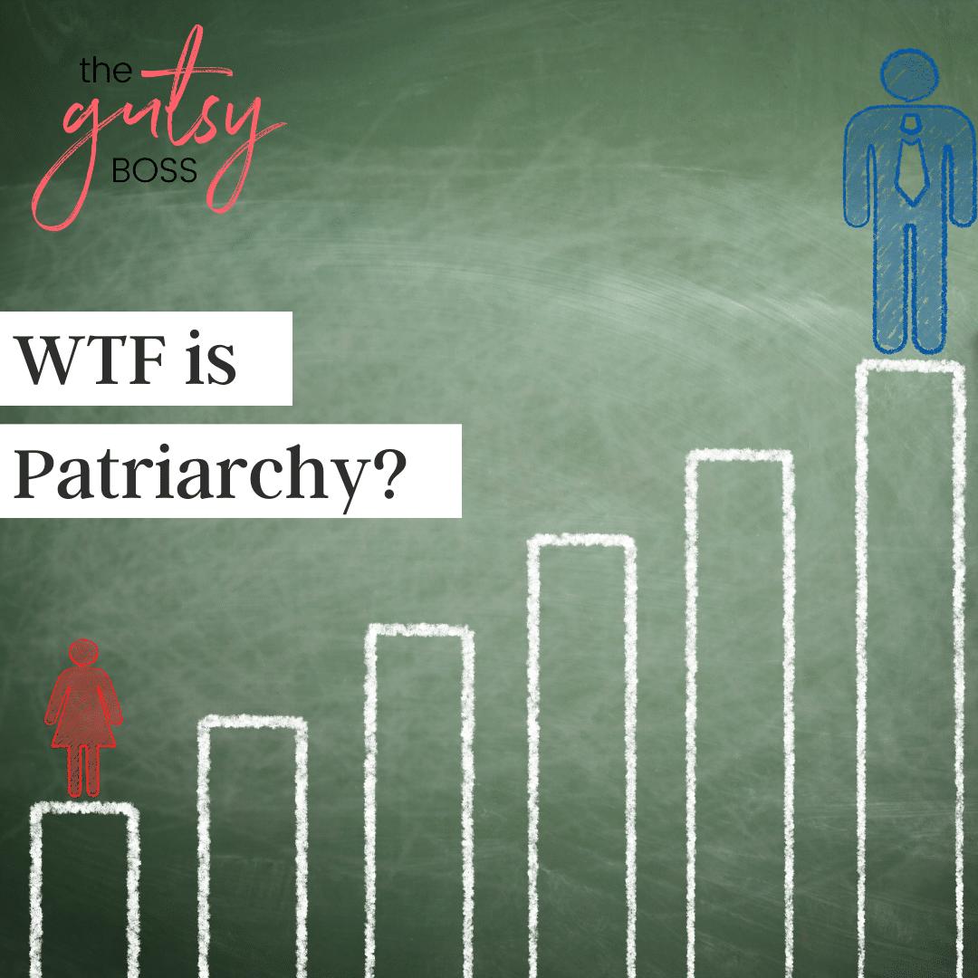 WTF is Patriarchy?