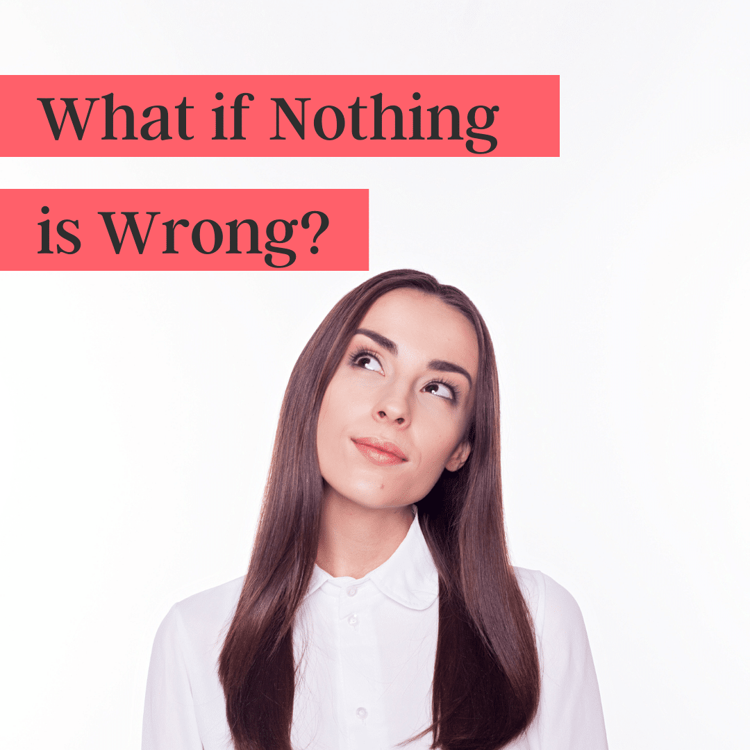 What if Nothing is Wrong? (podcast)