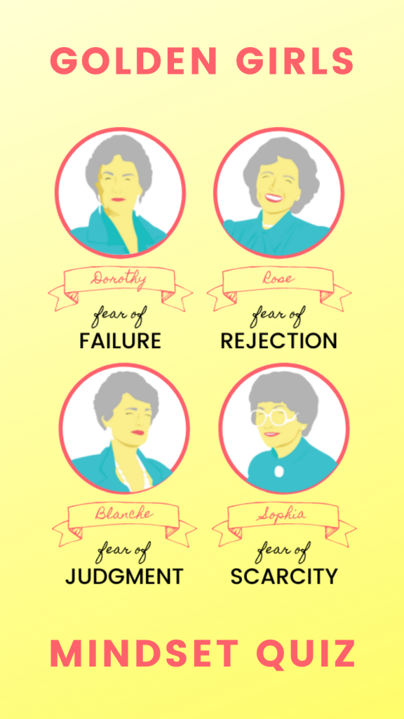 What fear is holding you back from your dreams? Let the Golden Girls help you figure it out. Answer 7 questions to discover your hidden fear (& how to manage it) in this free quiz from BeckyMollenkamp.com/quiz